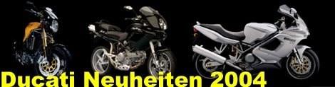 Ducati Neuheiten 2004