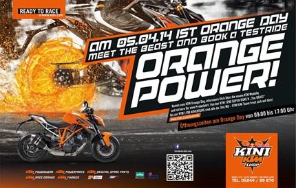 Orange Day 2014 ORANGE DAY 2014 im MX - KTM KINI ShopSamstag 5. April 2014Öffnungszeiten von 09:00 - 17:00 durchgehend