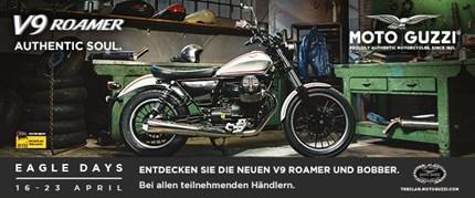 MOTO GUZZI Eagle Days Zur Markeinführung der neuen V9 Roamer und V9 Bobber gibt es bei Bestllung bis 30.04.2016 die Möglichkeitdas Bike mit 0% bis zu 36 Monaten zu finan...