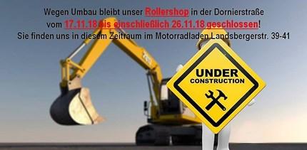 Rollershop wegen Umbau geschlossen  Liebe Kunden, wegen Umbau bleibt unser Rollershop vom 17.11.2018 bis einschließlich 26.11.2018 g... Weiter >>