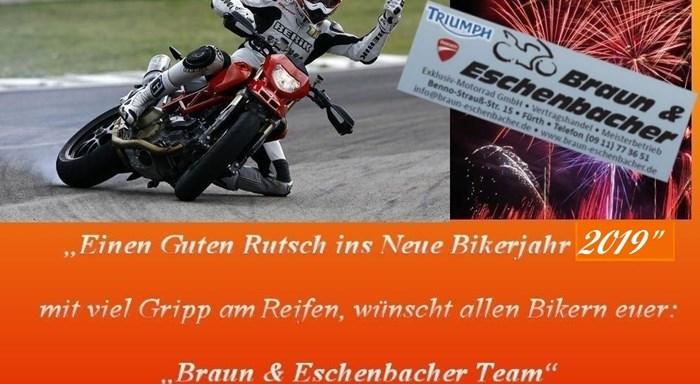 >>> Wir wünschen Euch, einen GUTEN Rutsch ins NEUE Bikerjahr 2019 <<<