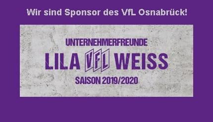 """Sponsor VfL Osnabrück  Sponsor des VfL Osnabrück!   Für die Saison 2019/2020 sind wir Partner der """"Unternehmerfreunde LILA-WEISS""""  Ein atmosphäris... Weiter >>"""