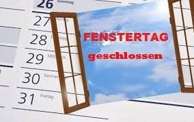 Fenstertag 02.11.2019 geschlossen ...