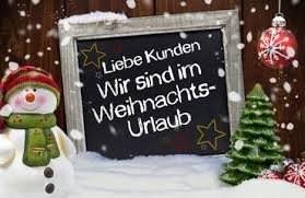 Weihnachts-Urlaub - Wir machen Pause vom: 24.12. - 01.01.2020