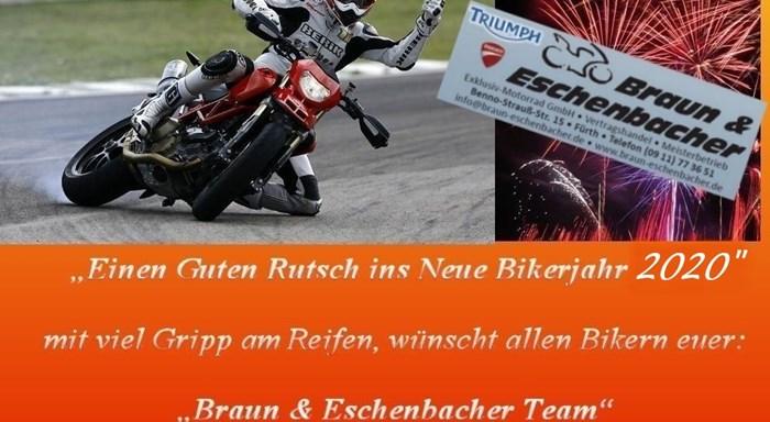 >>> Wir wünschen Euch, einen GUTEN Rutsch ins NEUE Bikerjahr 2020 <<<