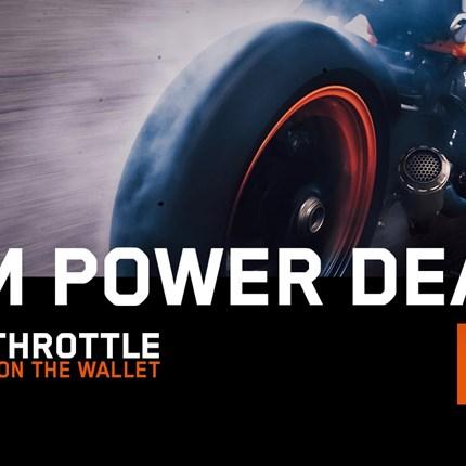 KTM Aktion  Hard on the throttle - Easy on the wallet! Das bedeutet jetzt richtig Gas geben und mit den KTM Power Deals ordentlich sparen. D... Weiter >>
