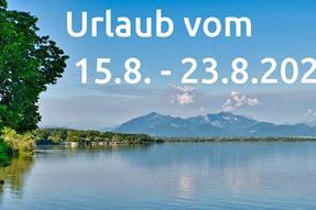 URLAUB vom 15. - 23. August 2020 anzeigen
