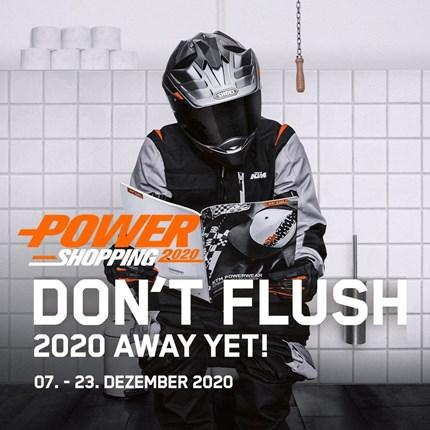 KTM POWERSHOPPING 2020 SICHERE DIR DEINEN 50 € SHOPPING-BONUS* BEIM KTM POWERSHOPPING Sichere dir zum Jahresende starke Rabatte auf KTM PowerWear und KT... Weiter >>