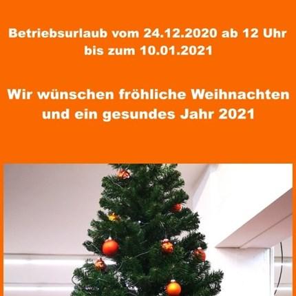 Fröhliche Weihnachten  Betriebsurlaub vom 24.12.2020 ab 12 Uhr bis zum 10.01.2021. Wir wünschen fröhliche Weihnachten und ein gesundes Jahr 2021 !
