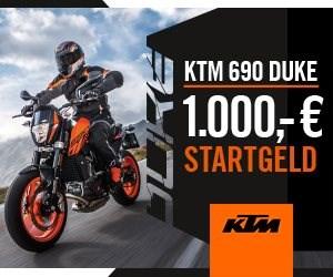 KTM 690 Duke Startgeld Erlebe das weltweit stärkste in Serie gebaute 1-Zylinder-Motorrad auf dem neusten Stand der Technik. Jetzt mit 1000€ Startgeld !!... Weiter >>