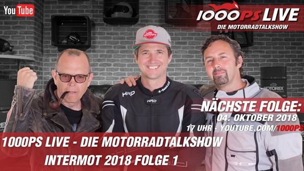 1000PS Live - Die Motorradtalkshow - INTERMOT 2018 - Motorrad Neuheiten 2019