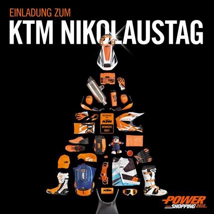 KTM Nikolaustag & Powershopping KTM Nikolaustag & PowershoppingDer KTM Nikolaus steht wie jedes Jahr vor der Türund diesmal wieder mit einer Hammer Aktion!Am Samstag, den 07.12.20...
