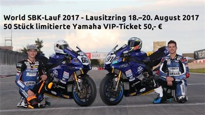 YAMAHA VIP-Ticket! - World SBK-Lauf 2017 - Lausitzring 18.–20. August 2017