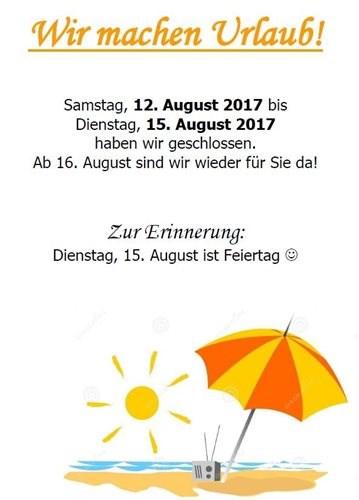 Langes Wochenende - geschlossen von 12. bis 15. August!