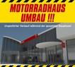 Motorradhaus - Umbau !!!
