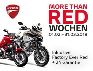 Ducati MORE THAN RED WOCHEN vom 01.02.-30.04.2018